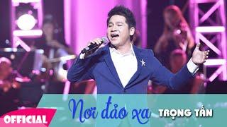 Nơi Đảo Xa Karaoke - Trọng Tấn | Liveshow Đêm Nhạc Trọng Tấn | FULL HD 1080p