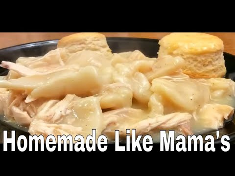 How to make Chicken and Dumplings, Mama's Chicken and Dumplings are the Best!