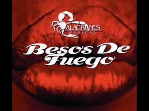 Alacranes Musical Besos De Fuego