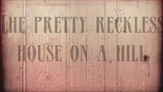 The Pretty Reckless - House On a Hill (Lyrics)
