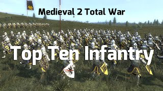 Medieval 2 Total war: Top Ten Infantry