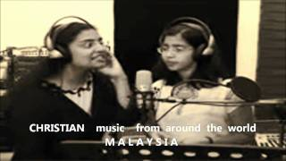 CHRISTIAN Music from Around The World. . . MALAYSIA