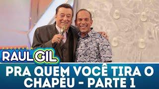 Pra Quem Você Tira O Chapéu Com Rafael Ilha - Parte 1 | Programa Raul Gil (09/03/19)