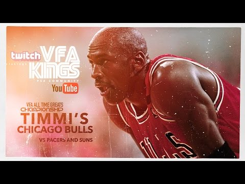 VFA Kings ML All Time Greats - Timmi's Bulls Vs Pacers And Suns