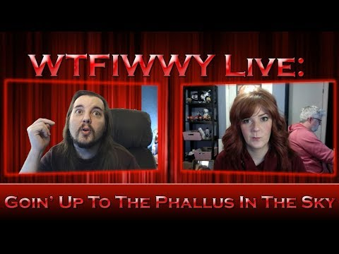WTFIWWY Live - Goin' Up To The Phallus In The Sky - 11/20/17