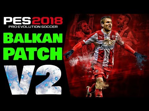 PES 2018 Balkan PATCH V2 DOWNLOAD