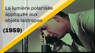 La lumière polarisée appliquée aux objets isotropes | Archive CNRS