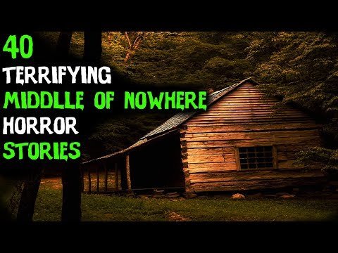 40 TERRIFYING TRUE Middle Of Nowhere Forest Horror Stories! (ULTIMATE COMPILATION)
