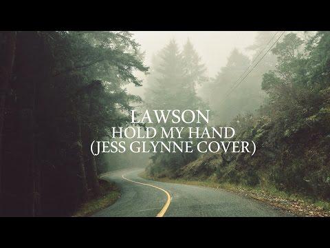 Lawson - Hold My Hand (Jess Glynne Cover) Lyrics