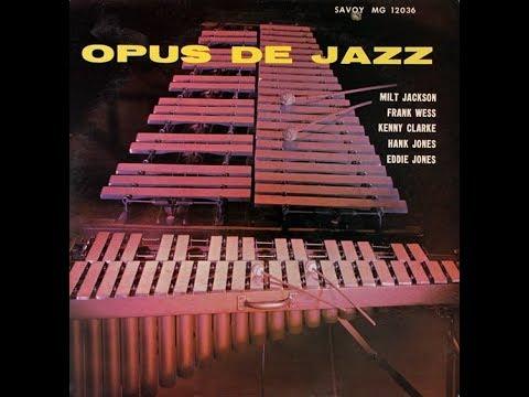 Milt Jackson  - Opus De Jazz ( Full Album )