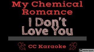 My Chemical Romance • I Don't Love You (CC) [Karaoke Instrumental Lyrics]