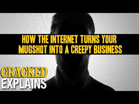 How The Internet Turns Your Mugshot Into A Creepy Business - Cracked Explains