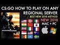 CS:GO How To Play On Any Regional Server (MAC + PC) Best New 2018 Method / Server Picker 2018!
