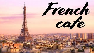 French Cafe Music & JAZZ - Romantic Accordion French Cafe Music - Breakfast in PARIS