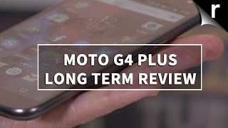 Moto G4 Plus long-term review: Six months with the G4 Plus
