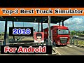Top 3 Best Truck Simulator For Android   Download