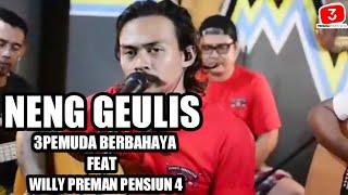 NENG GEULIS   COVER 3PEMUDA BERBAHAYA FT. WILLY