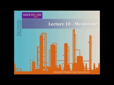 Lecture 10 - Membrane Separations