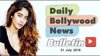 Latest Hindi Entertainment News From Bollywood | 31 July 2018