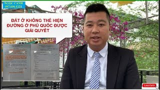 image [Phân tích BĐS Phú Quốc] Đất ở không thể hiện đường trên sổ Phú Quốc được giải quyết