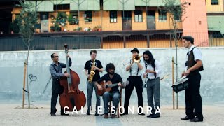 Calle Sonora - Les Pompettes (Las chicas de Lavapiés & No tengas pena)