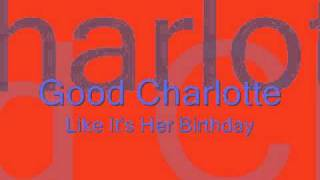 Good Charlotte - Like It's Her Birthday (MP3 High Quality)