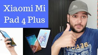 Xiaomi Mi Pad 4 Plus:  Specification, Price, Features - Xiaomi Tablet 2018 [Hindi]