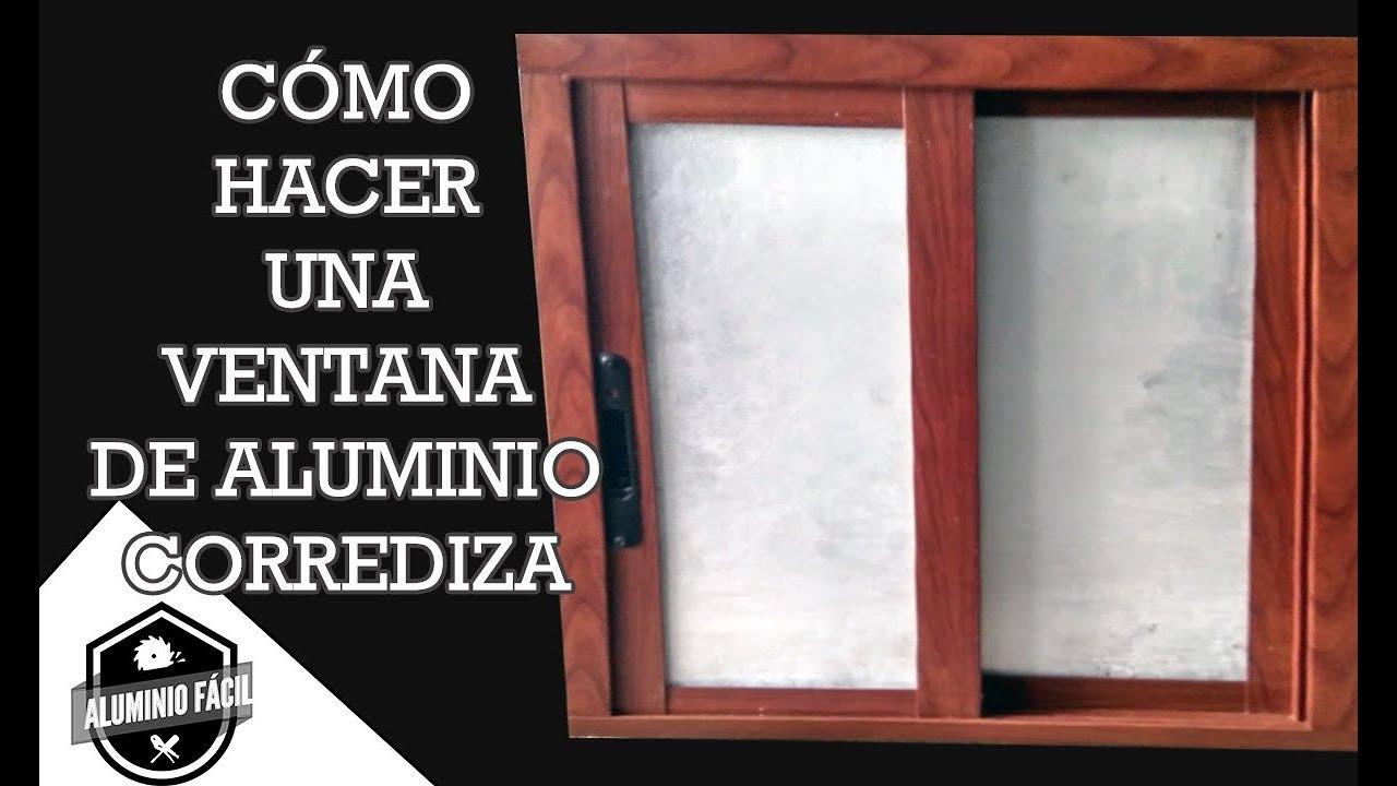 C mo hacer una ventana corrediza de aluminio de 2 youtube for Como fabricar ventanas de aluminio