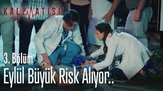 Eylül büyük risk alıyor.. - Kalp Atışı 3. Bölüm