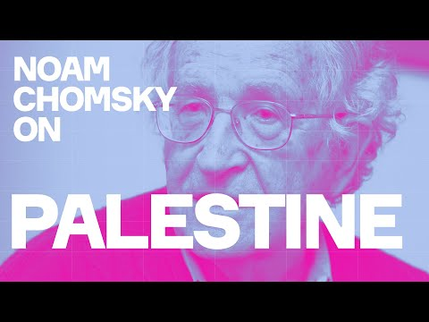 Noam Chomsky: How Palestine Could Be Liberated