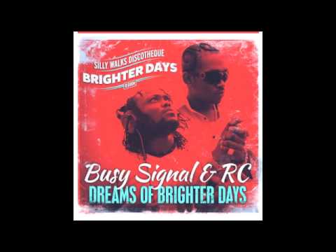 Busy Signal & RC - Dreams Of Brighter Days (Brighter Days Riddim) prod. by Silly Walks Discotheque
