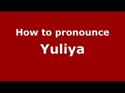How to pronounce Yuliya (Russian/Russia) - PronounceNames.com