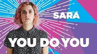 Sara Recap • You Do You