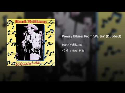 Weary Blues From Waitin' (Dubbed)