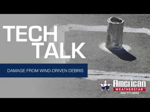 Tech Talk - Roof Damage From Wind Driven Debris
