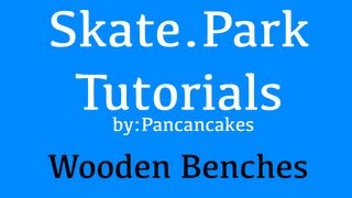 Skate.park Tutorial: Wooden Benches