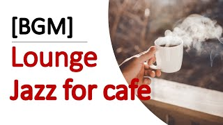 BGM] Weekend  Cafe Jazz lounge music
