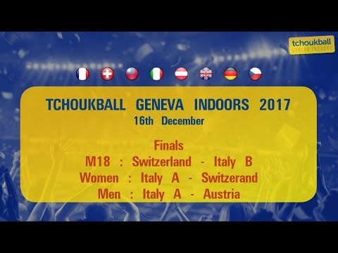 Tchoukball Geneva Indoors 2017 / Nations Cup Finals  : M18 + Women + Men