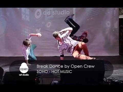 Soho - Hot Music | Break Dance by Open Crew | Open Art Studio