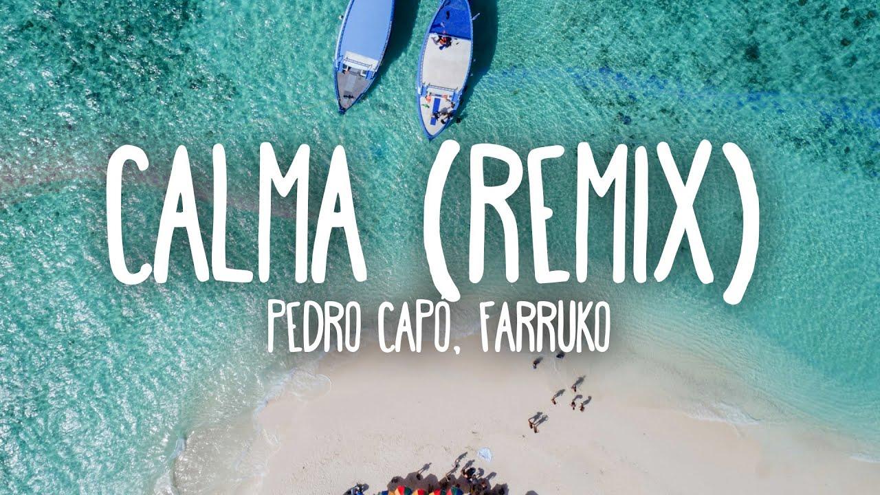 Pedro Capó, Farruko - Calma (Remix)