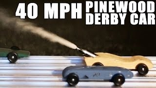 40 MPH Pinewood Derby Car- HOW TO