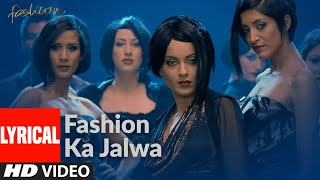 Fashion Ka Jalwa Lyrcial | Fashion | Priyanka Chopra, Kangna Ranawat | Sukhwinder Singh