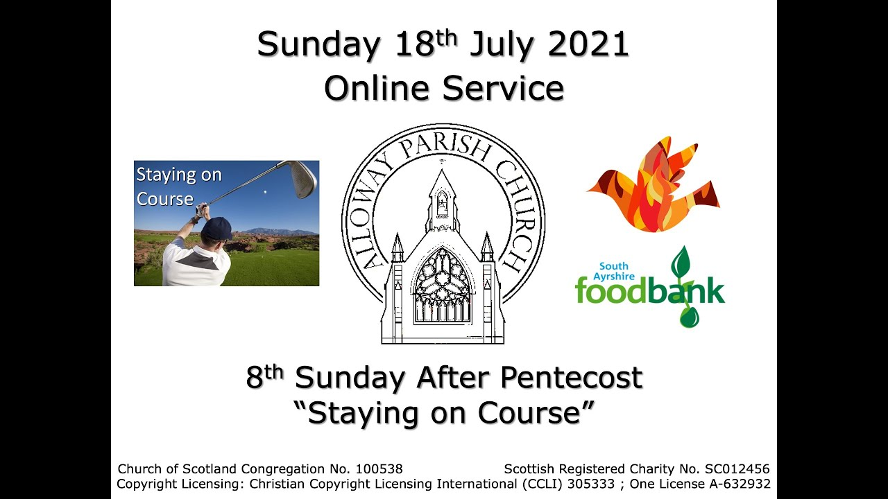 Alloway Parish Church Online Service - 8th Sunday after Pentecost, 18th July 2021