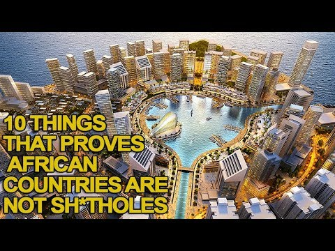 10 Things That Proves African Countries are Great and Not Shitholes