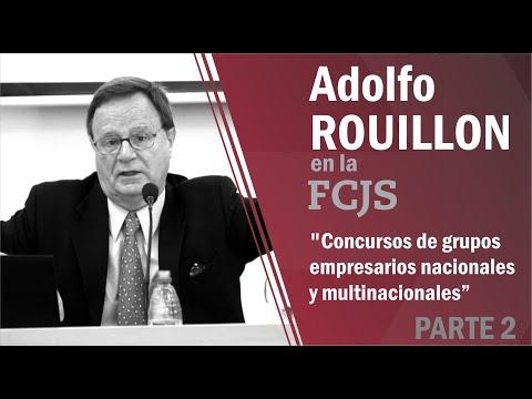 """Adolfo Rouillon: """"Concursos de grupos empresarios nacionales y multinacionales"""" (parte 2)"""