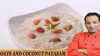 Oats and Coconut Payasam..