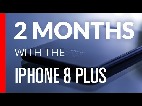 2 Months with the iPhone 8 Plus - The Good and the Bad