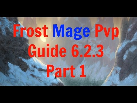 Frost Mage pvp guide 6.2.3 Part 1: Talents, Glyphs, Stats, Macros