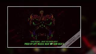 Yung Kairaq - What You Know Produce By UPT Mizzle Beat By Kam Beat