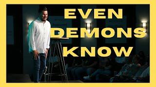 Even Demons Know | Pastor Mauricio Ruiz